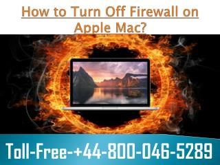 How to Turn Off Firewall on Apple Mac   44-800-046-5289