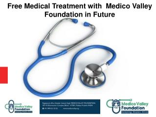 medico valley foundation's free medical facilities in India for poor people.