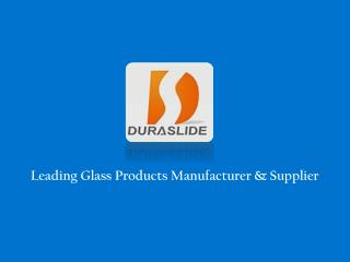 Glass Products Manufacturer & Supplier