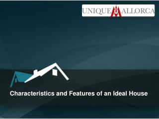 Characteristics and Features of an Ideal House