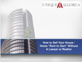 How to Sell or Rent Your  Home Without A Lawyer or Realtor