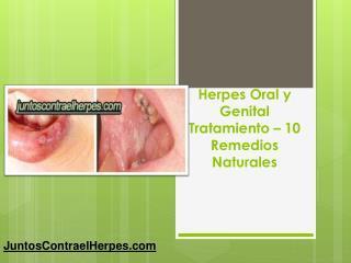 Herpes oral y genital tratamiento 10 remedios naturales