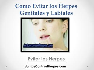 Como evitar los herpes genitales y labiales