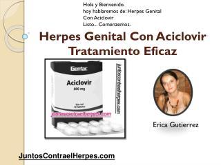 Herpes genital con aciclovir tratamiento eficaz