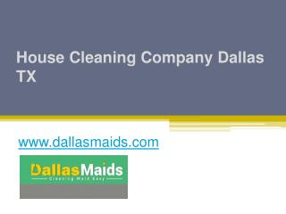 House Cleaning Company Dallas TX - www.dallasmaids.com