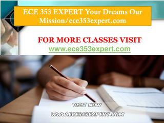 ECE 353 EXPERT Your Dreams Our Mission/ece353expert.com