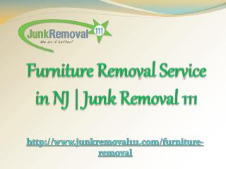 Furniture Removal Service in NJ | Junk Removal 111