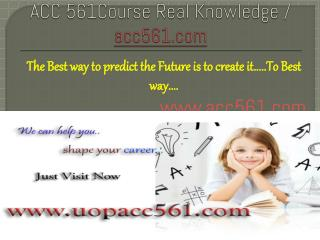 ACC 561Course Real Knowledge / acc561.com