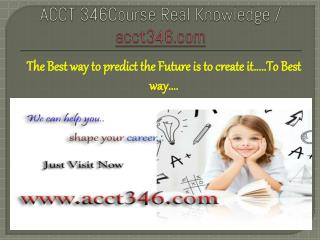 ACCT 346Course Real Knowledge / acct346.com