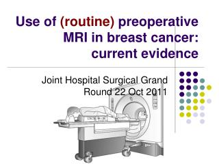 Use of  (routine) preoperative MRI in breast cancer:  current evidence