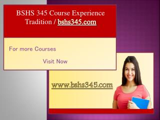 BSHS 345 Course Experience Tradition / bshs345.com