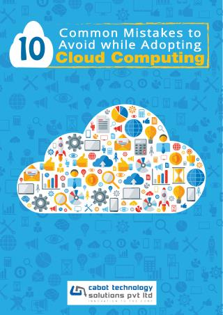10 Common Mistakes to Avoid while Adopting Cloud Computing