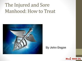The Injured and Sore Manhood: How to Treat