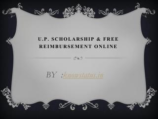 U.P. Scholarship & Free Reimbursement Online
