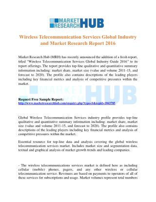 Wireless Telecommunication Services Global Industry and Market Research Report 2016