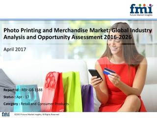 Photo Printing and Merchandise Market to Grow at a CAGR of 2.6% by 2026