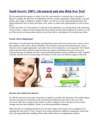 Snail Secret: 100% All-natural and also Risk free Test!