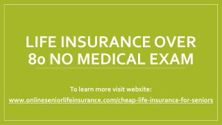 Life Insurance Over 80 No Medical Exam