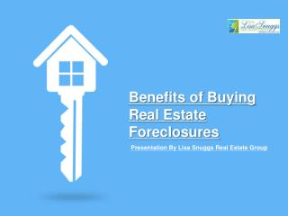 Benefits of Buying Real Estate Foreclosures