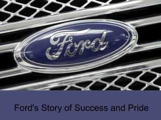 Ford's Story of Success and Pride