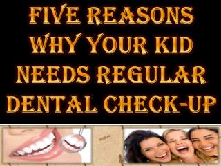 Five Reasons why Your Kid Needs Regular Dental Check-Up