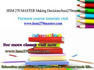 HSM 270 MASTER Making Decisions/hsm270master.com