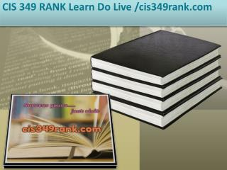 CIS 349 RANK Learn Do Live /cis349rank.com