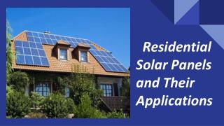 Residential Solar Panels and Their Applications