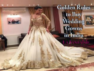 Golden Rules to Buy Wedding Gowns in India
