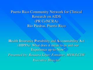 Puerto Rico Community Network for Clinical Research on AIDS  (PR CoNCRA) Río Piedras, Puerto Rico