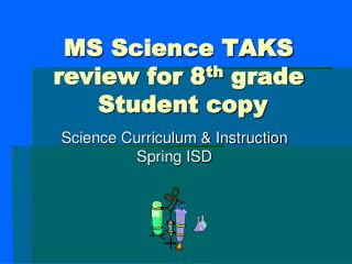 MS Science TAKS review for 8 th  grade  Student copy