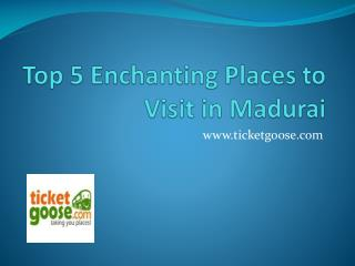 Top 5 Places to Visit in Madurai