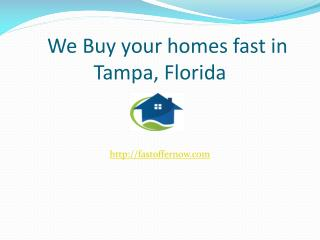 We buy your homes fast in Tampa, Florida