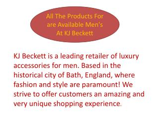 All the Products For are Available Men's At KJ Beckett