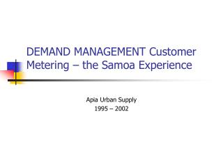 DEMAND MANAGEMENT Customer Metering – the Samoa Experience