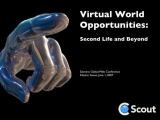 Virtual World Opportunities: Second Life and Beyond