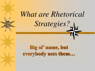 What are Rhetorical Strategies?