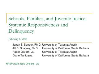 Schools, Families, and Juvenile Justice: Systemic Responsiveness and Delinquency February 6, 2008