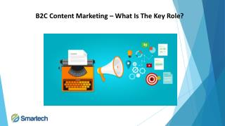 B2C Content Marketing – What Is The Key Role?