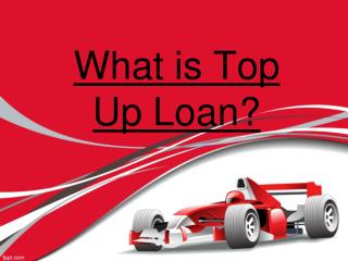 What is Top Up Loan?