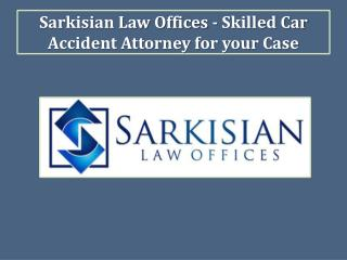 Sarkisian Law Offices - Skilled Car Accident Attorney for your Case