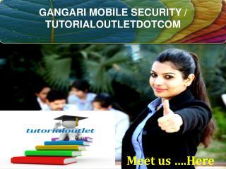 GANGARI MOBILE SECURITY / TUTORIALOUTLETDOTCOM
