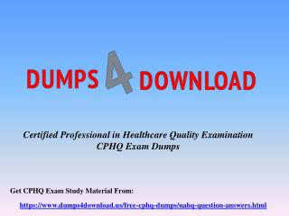 CPHQ Exam Dumps Questions & Answers - CPHQ Braindumps Dumps4Download.us