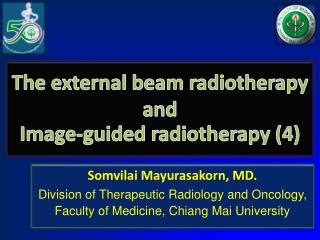 The external beam radiotherapy  and  Image-guided radiotherapy (4)