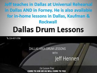 Jeff teaches in Dallas at Universal Rehearsal in Dallas AND in Forney. He is also available for in-home lessons in Dalla
