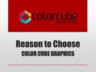 Reason to Choose - Color Cube Graphics