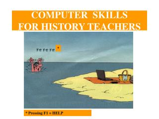 COMPUTER  SKILLS  FOR HISTORY TEACHERS