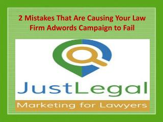 2 Mistakes That Are Causing Your Law Firm Adwords Campaign to Fail
