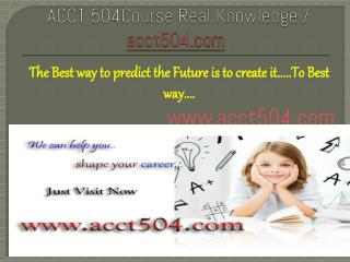 ACCT 504Course Real Knowledge / acct504.com