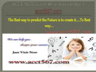 ACCT 567Course Real Knowledge / acct567.com
